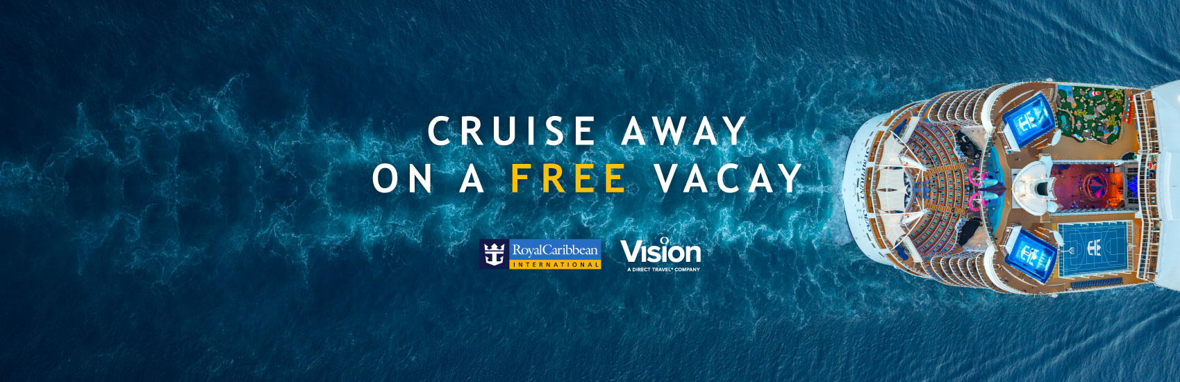 Cruise Away on a Free Vacay! 0