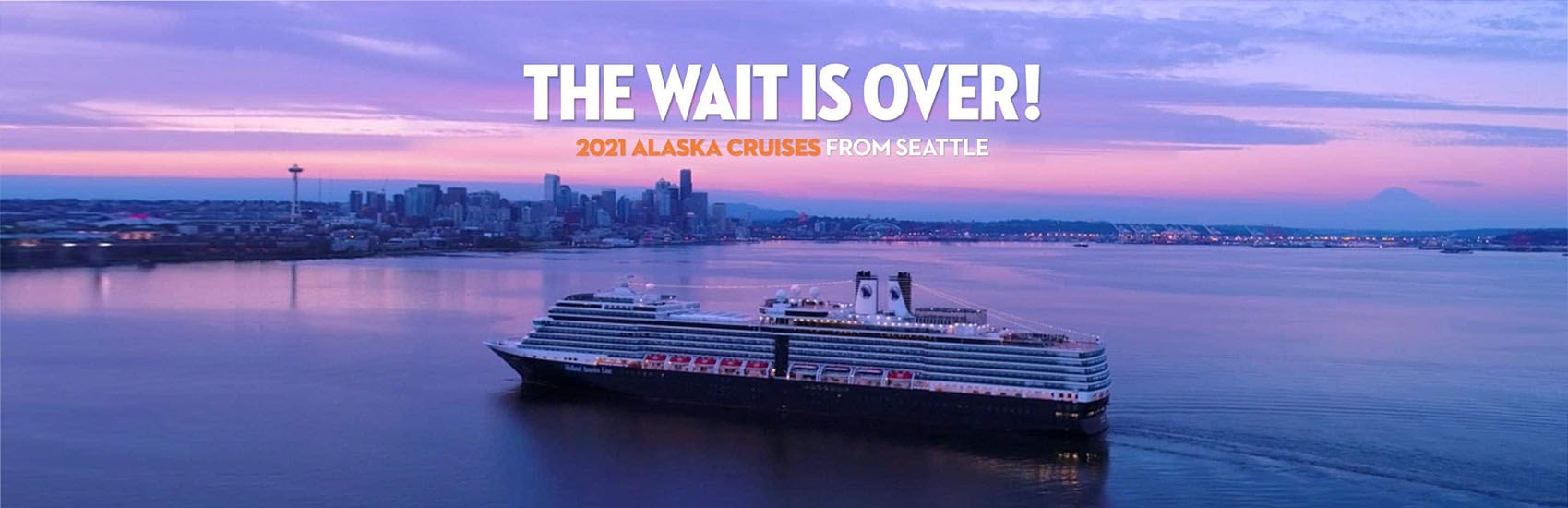 2021 Alaska Cruises from Seattle Now On Sale