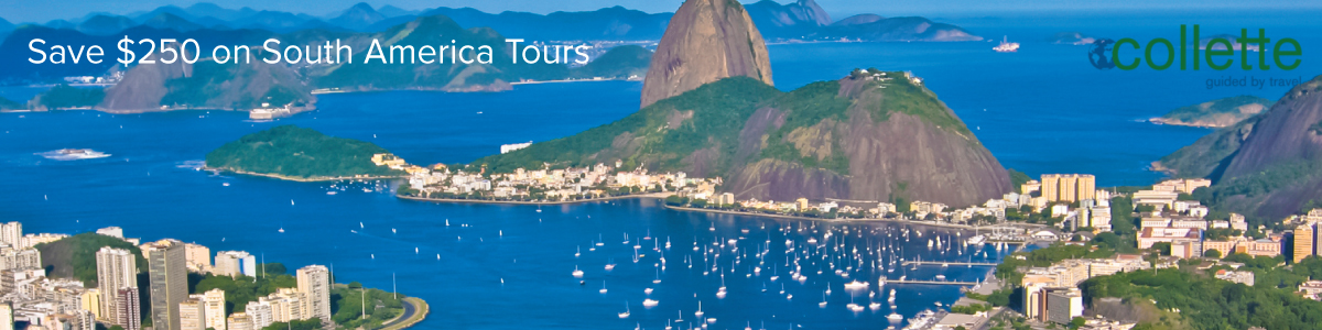 Save $250 on South America Tours with Collette