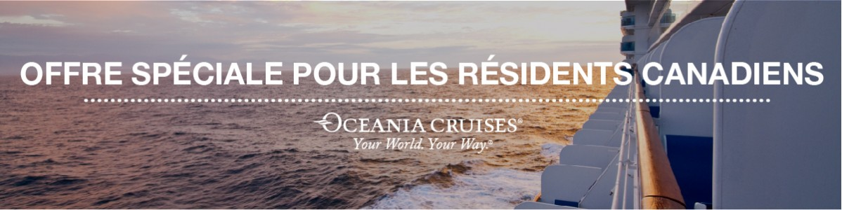 Découvrez le monde grâce à l'offre spéciale pour résidents canadiens d'Oceania Cruises