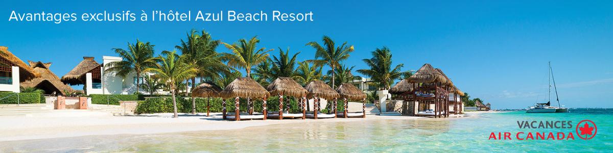 Profitez d'avantages exclusifs au Azul Beach Resort