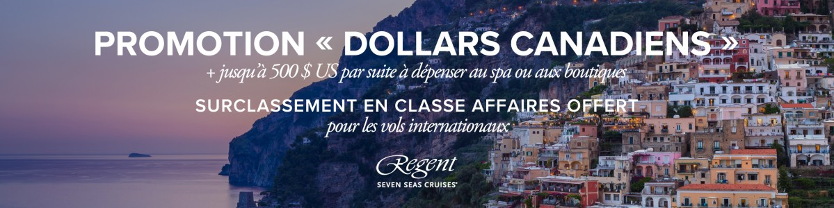 Promotion « dollars canadiens » de Regent Seven Seas Cruises