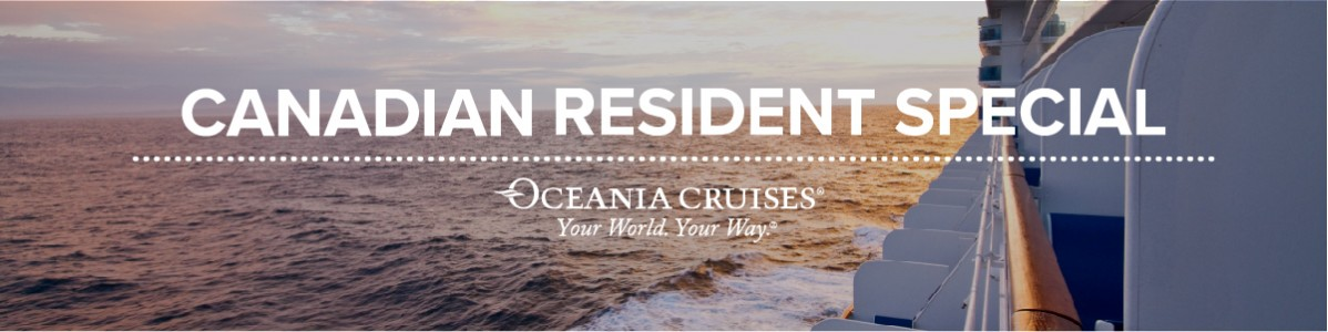 Discover the World with Oceania Cruises Canadian Residents Special