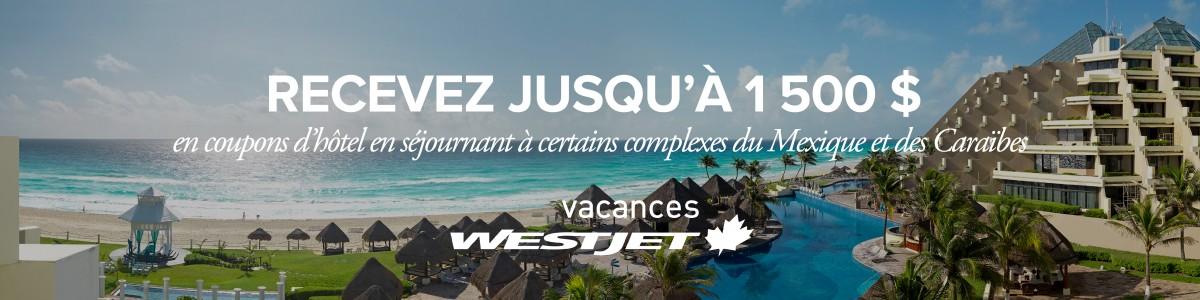 Économisez sur les vacances WestJet au Mexique et dans les Caraïbes